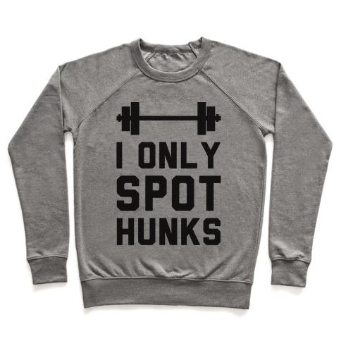 I Only Spot Hunks Pullover