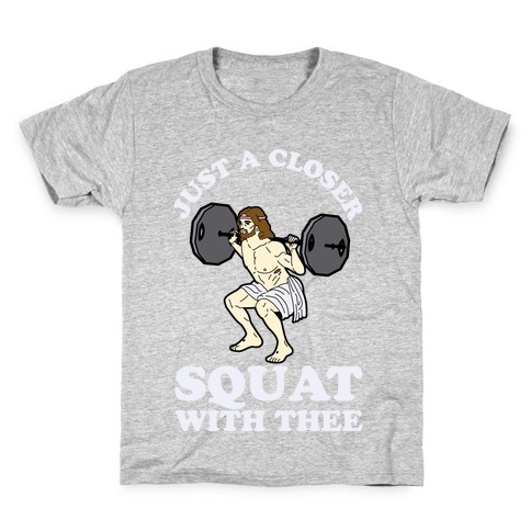 Just a Closer Squat With Thee Kids T-Shirt