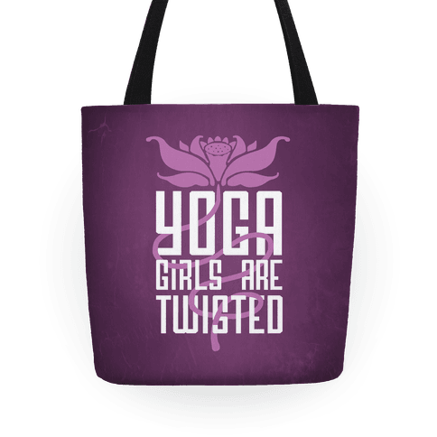 Yoga Girls Are Twisted Tote
