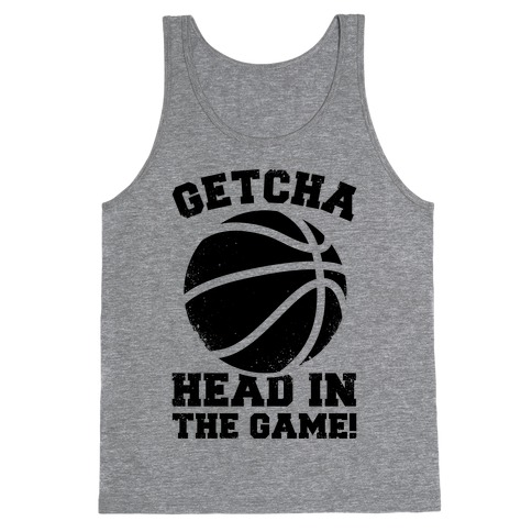Getcha Head In The Game! Tank Top