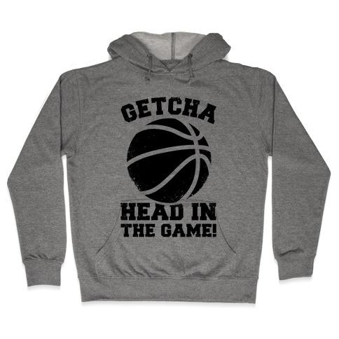 Getcha Head In The Game! Hooded Sweatshirt