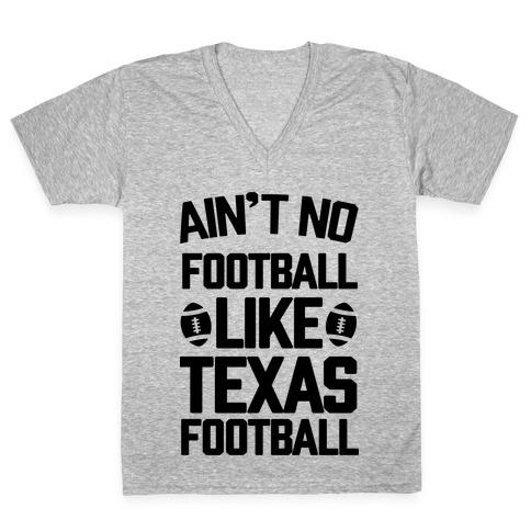 Ain't No Football Like Texas Football V-Neck Tee Shirt