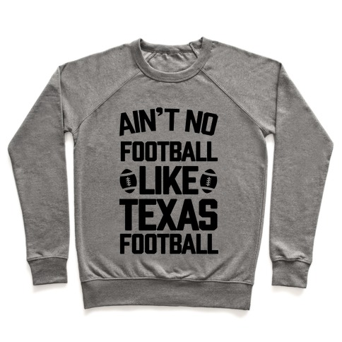 Ain't No Football Like Texas Football Pullover
