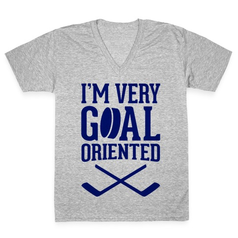 I'm Very Goal Oriented V-Neck Tee Shirt