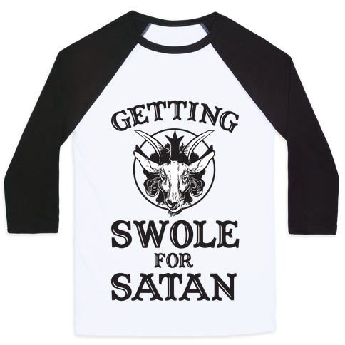 Gaining Swoles For Satan Baseball Tee
