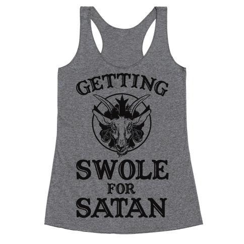 Gaining Swoles For Satan Racerback Tank Top
