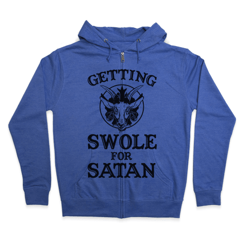 Gaining Swoles For Satan Zip Hoodie