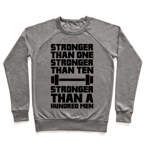 Stronger Than One, Stronger Than Ten, Stronger Than A Hundred Men Pullover