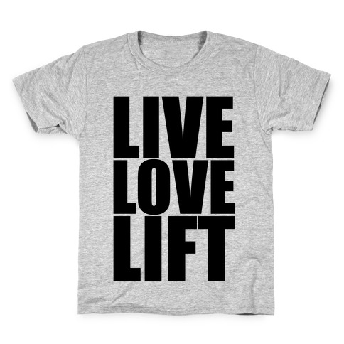 LIVE LOVE LIFT (black font) Kids T-Shirt