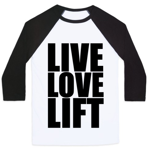 LIVE LOVE LIFT (black font) Baseball Tee