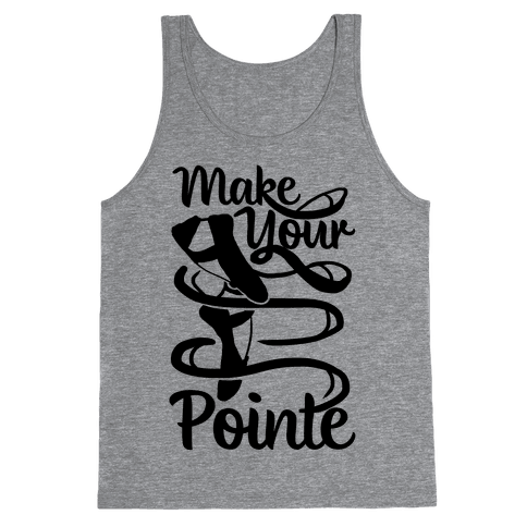 Make Your Pointe Tank Top