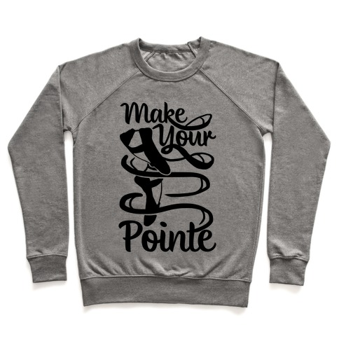 Make Your Pointe Pullover