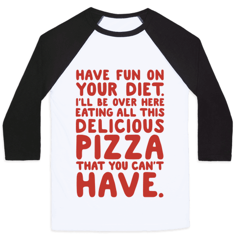 Have Fun On Your Diet Baseball Tee