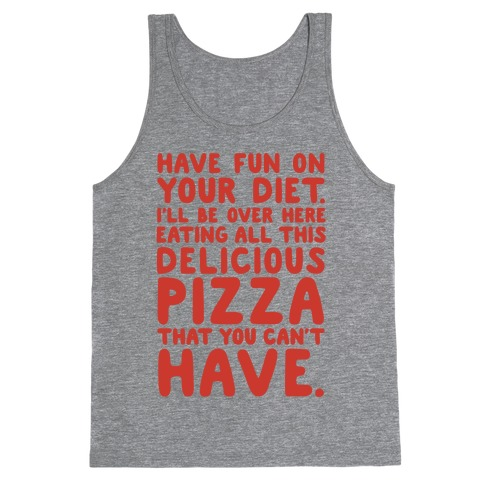 Have Fun On Your Diet Tank Top