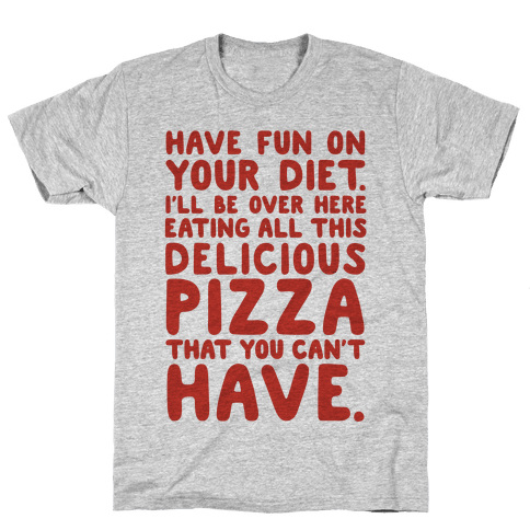 Have Fun On Your Diet Mens T-Shirt