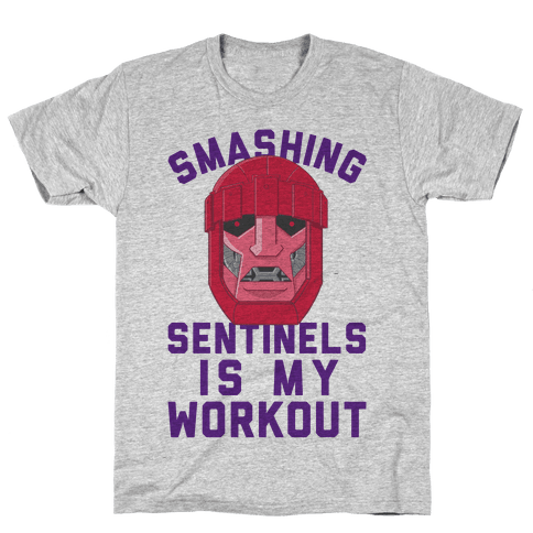 Smashing Sentinels Is My Workout Mens T-Shirt