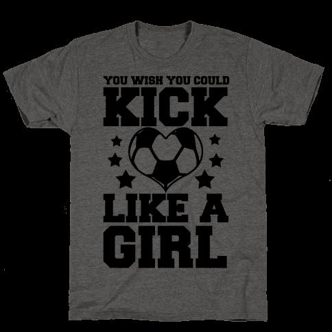 You Wish You Could Kick