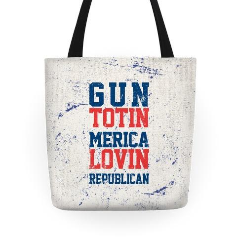Gun Totin, Merica Lovin, Republican Tote