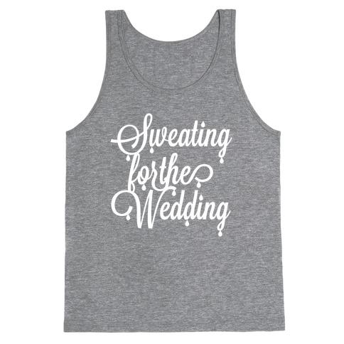 Sweating for the Wedding (Dark Tank) Tank Top