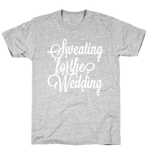 Sweating for the Wedding (Dark Tank) T-Shirt