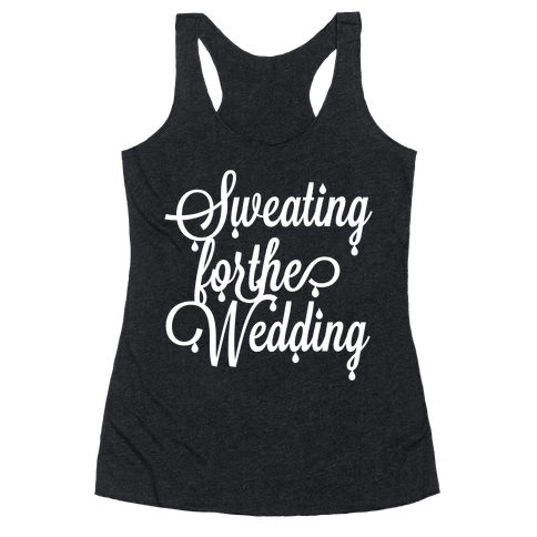 Sweating for the Wedding (Dark Tank)