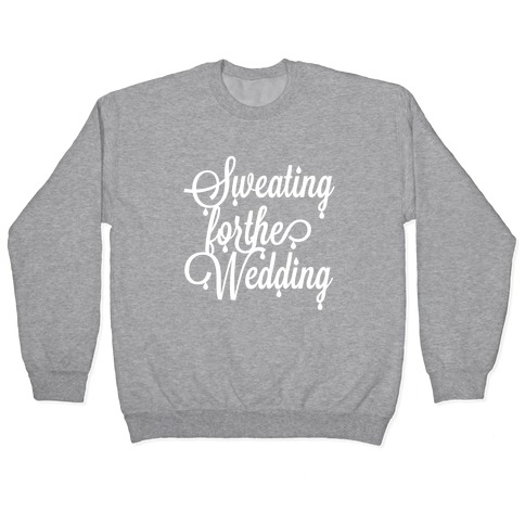 Sweating for the Wedding (Dark Tank) Pullover