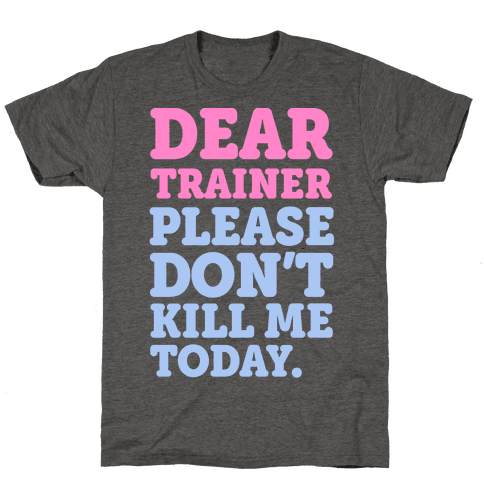 Dear Trainer Please Don't Kill Me Today