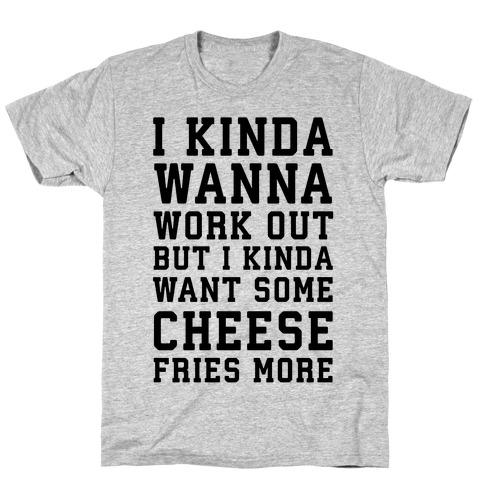 I Kinda Wanna Work Out T-Shirt