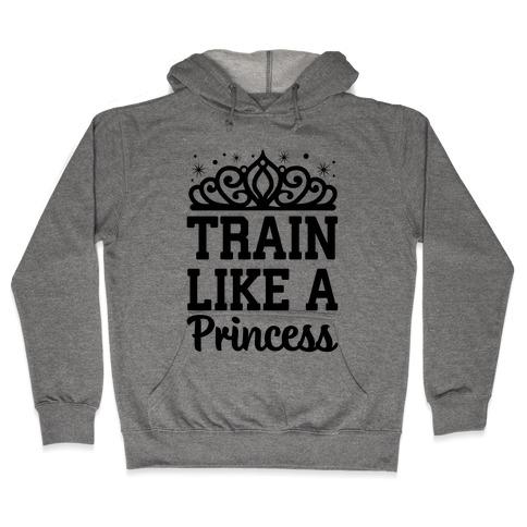 Train Like A Princess Hooded Sweatshirt