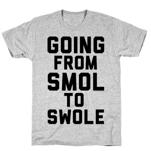 Smol to Swole T-Shirt