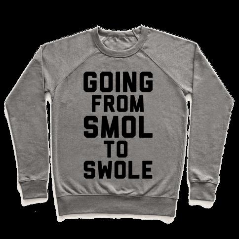 Smol to Swole Pullover