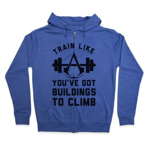 Train Like You've Got Buildings To Climb Zip Hoodie