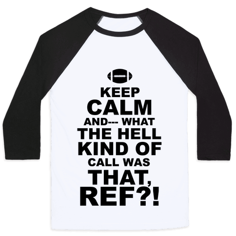 Keep Calm and--- Baseball Tee