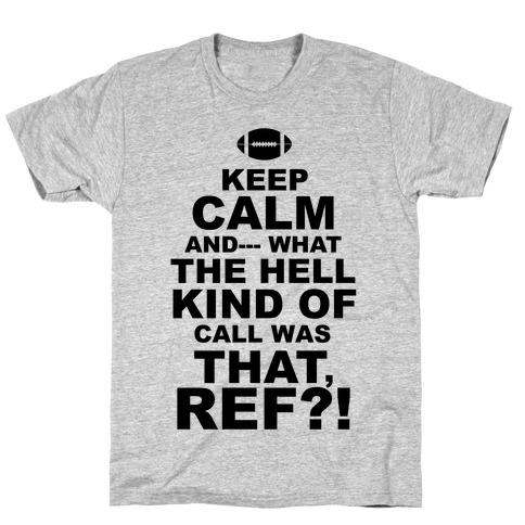 Keep Calm and--- Mens T-Shirt