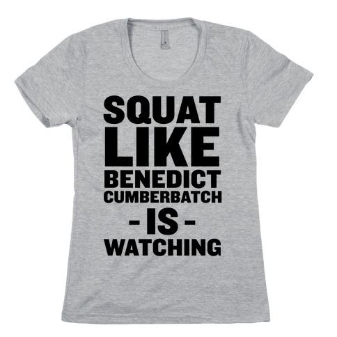 Squat Like Benedict Cumberbatch Womens T-Shirt