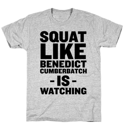 Squat Like Benedict Cumberbatch T-Shirt