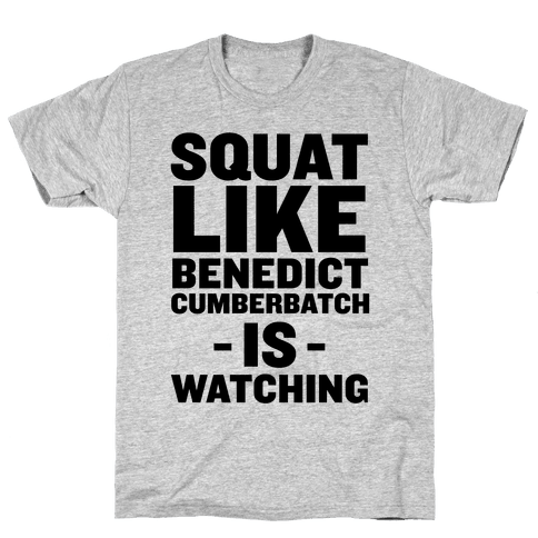 Squat Like Benedict Cumberbatch Mens T-Shirt