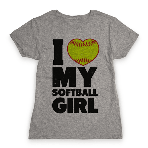 I Love My Softball Girl (Baseball Shirt) Womens T-Shirt