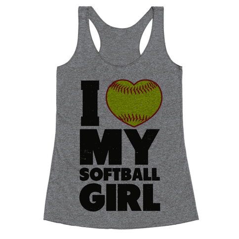 I Love My Softball Girl (Baseball Shirt) Racerback Tank Top