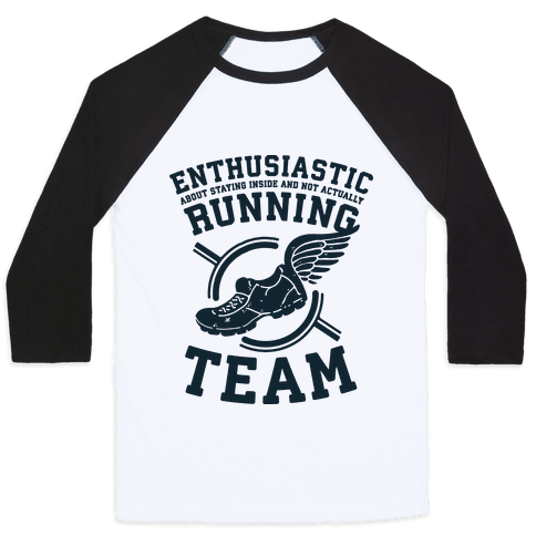 Enthusiastic Running Team Baseball Tee