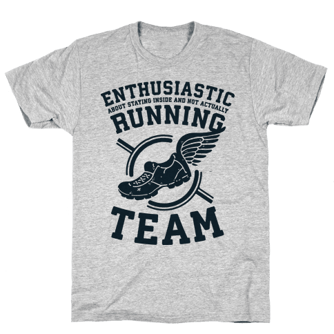 Enthusiastic Running Team Mens/Unisex T-Shirt