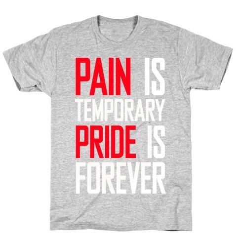 Pain Is Temparory T-Shirt