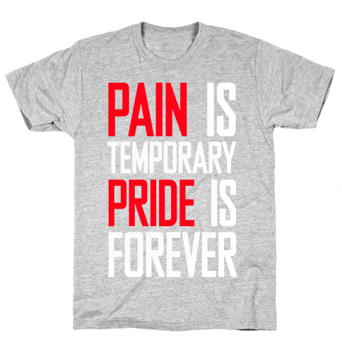 Pain Is Temparory Mens T-Shirt