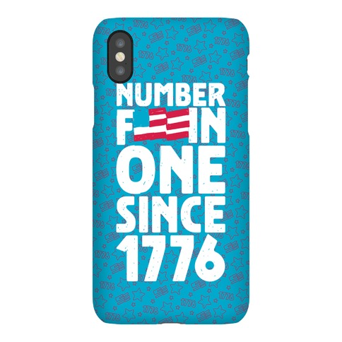 Number F***in One Since 1776 Phone Case
