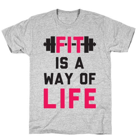 Fit Is A Way Of Life T-Shirt
