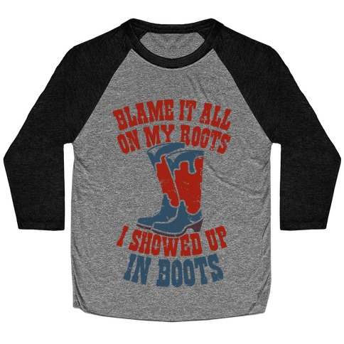 Showed Up In Boots Baseball Tee