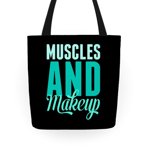 Muscles and Makeup Tote