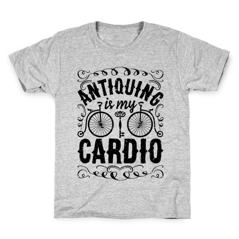 Antiquing Is My Cardio Kids T-Shirt