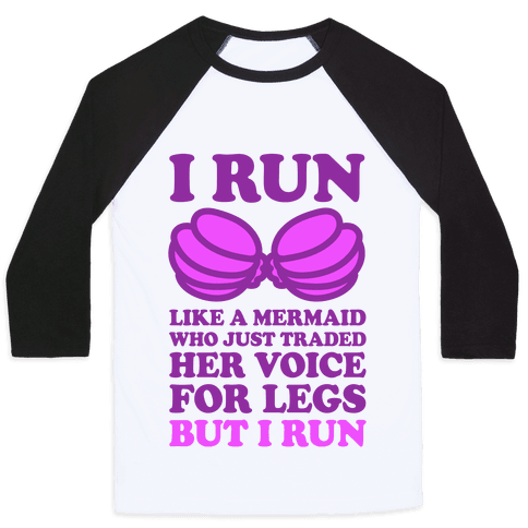 I Run Like A Mermaid Baseball Tee