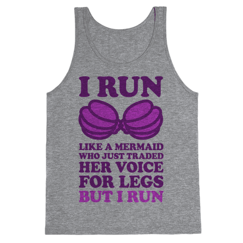 I Run Like A Mermaid Tank Top
